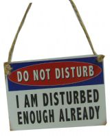 'DO NOT DISTURB I AM DISTURBED ENOUGH ALREADY' MINI METAL SHABBY CHIC PLAQUE..